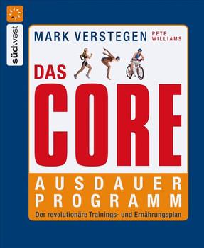 Das Core-Ausdauerprogramm: Der revolutionäre Trainings- und Ernährungsplan - Mark Verstegen