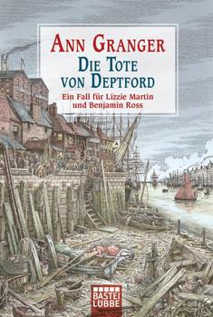 Die Tote von Deptford. Ein Fall für Lizzie Martin und Benjamin Ross Bd. 6 - Ann Granger  [Taschenbuch]