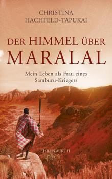 Der Himmel über Maralal: Mein Leben als Frau eines Samburu-Kriegers - Christina Hachfeld-Tapukai