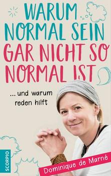 Warum normal sein gar nicht so normal ist. ... und warum reden hilft - Dominique de Marné  [Taschenbuch]