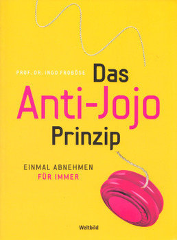 Das Anti Jojo Prinzip - Ingo Froböse [Taschenbuch, Weltbild]