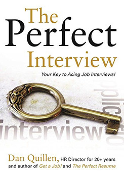 The Perfect Interview: Outshine the Competition at Your Job Interview! (Get a Job!) - Quillen, Dan