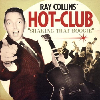 Ray Collins' Hot Club - Shaking That Boogie