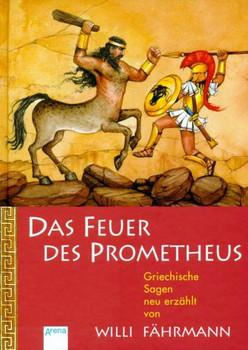 Das Feuer des Prometheus - Willi Fährmann