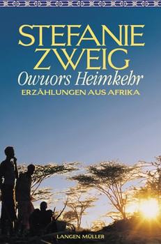 Owuors Heimkehr. Erzählungen aus Afrika - Stefanie Zweig