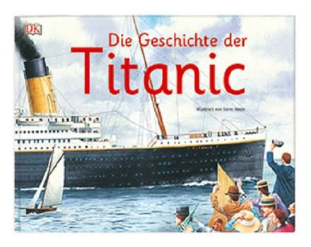 Die Geschichte der Titanic - Steve (Illustrator) Noon  [Gebundene Ausgabe]