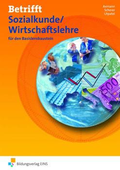 Betrifft Sozialkunde/Wirtschaftslehre: für den Basislernbaustein Arbeitsheft - Alfons Axmann