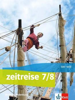 Zeitreise / Schülerbuch 7/8. Ausgabe Berlin, Brandenburg ab 2017 [Gebundene Ausgabe]