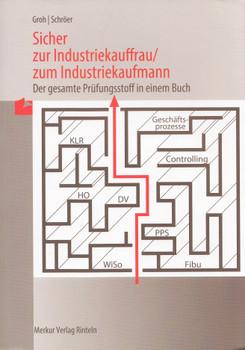 Sicher zur Industriekauffrau / zum Industriekaufmann: Der gesamte Prüfungsstoff in einem Buch - Gisbert Groh [Broschiert, 53. Auflage 2016]