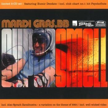 Mardi Gras.bb - Supersmell (Lim. Ed.)