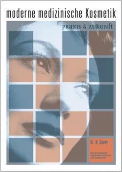 Moderne medizinische Kosmetik: Praxis und Zukunft - Harald Gerny