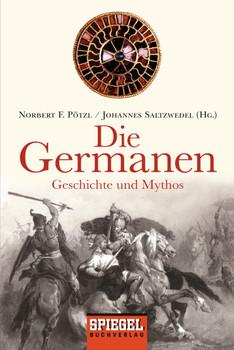 Die Germanen: Geschichte und Mythos