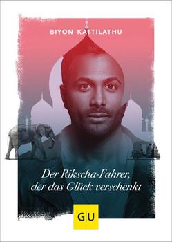 Der Rikscha-Fahrer, der das Glück verschenkt - Kattilathu Biyon  [Gebundene Ausgabe]