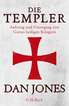 Die Templer. Aufstieg und Fall von Gottes Heiligen Kriegern - Dan Jones  [Gebundene Ausgabe]