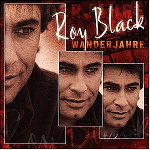Roy Black - Wanderjahre