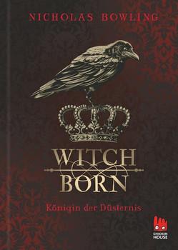 Witchborn. Königin der Düsternis - Nicholas Bowling  [Gebundene Ausgabe]
