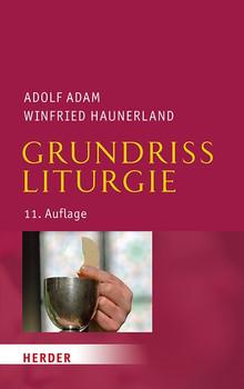 Grundriss Liturgie. 11. Auflage - Winfried Haunerland  [Taschenbuch]