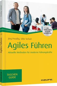 Agiles Führen. Aktuelle Methoden für moderne Führungskräfte - Silke Sichart  [Taschenbuch]