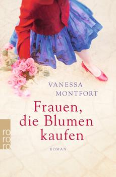 Frauen, die Blumen kaufen - Vanessa Montfort  [Taschenbuch]
