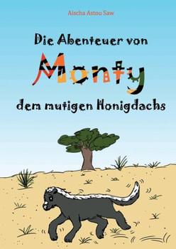Die Abenteuer von Monty, dem mutigen Honigdachs - Aischa Astou Saw  [Gebundene Ausgabe]