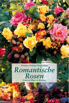 Romantische Rosen (Edition Ellert und Richter) (Edition Ellert und Richter) - Marion Nickig
