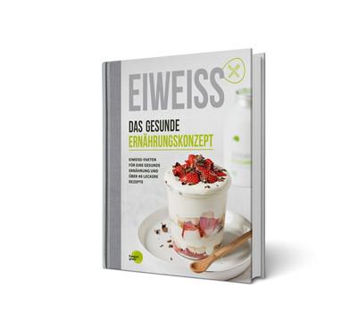 EIWEISS - Das gesunde Ernährungskonzept. Eiweiss-Fakten für eine gesunde Ernährung und über 40 leckere Rezepte [Gebundene Ausgabe]