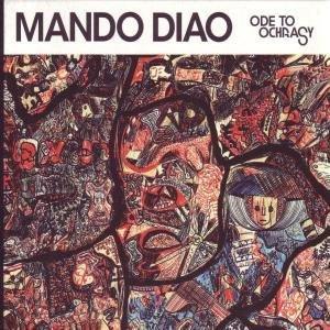 Mando Diao - Ode to Ochrasy [Edic. Especial]