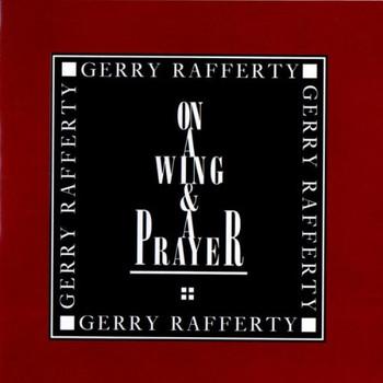 Gerry Rafferty - On a Wing & a Prayer