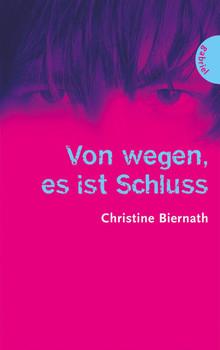 Von wegen, es ist Schluss - Christine Biernath