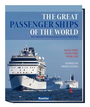 The great passenger ships of the world. Die großen Passagierschiffe der Welt - Frank Lose  [Gebundene Ausgabe]