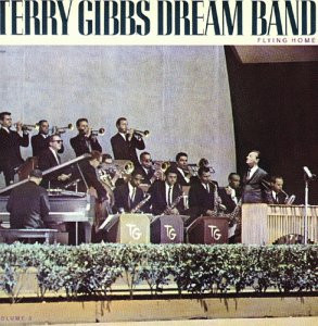Terry Gibbs - Dream Band - Flying Home