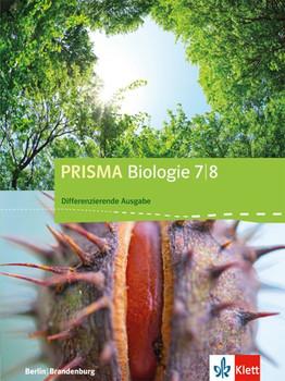 Prisma Biologie / Schülerbuch 7./8. Schuljahr. Differenzierende Ausgabe Berlin, Brandenburg ab 2016 [Gebundene Ausgabe]