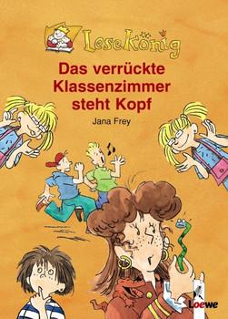 Das verrückte Klassenzimmer steht Kopf (Sonderausgabe) - Jana Frey