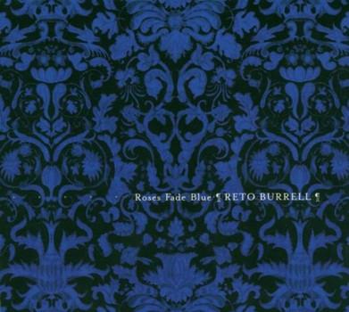 Reto Burrell - Roses Fade Blue