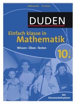 Duden Einfach Klasse in Mathematik. 10. Klasse: Wissen - Üben - Testen - Katja Roth