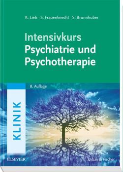 Intensivkurs Psychiatrie und Psychotherapie - Klaus Lieb [Broschiert, 8 Auflage 2015]
