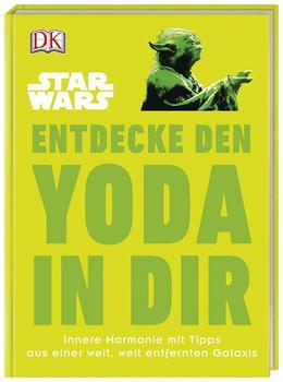 Star Wars™ Entdecke den Yoda in dir. Innere Harmonie mit Tipps aus einer weit, weit entfernten Galaxis - Christian Blauvelt  [Gebundene Ausgabe]