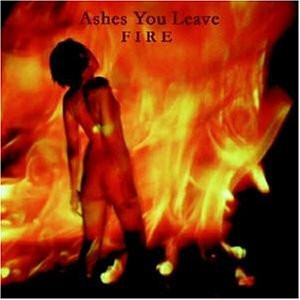Ashes You Leave - Fire