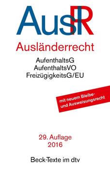 AuslR - Ausländerrech: AufenthaltsG - AufentshaltsVO - FreizügigkeitsG/EU [Taschenbuch, 29. Auflage 2016]
