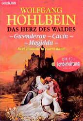 Das Herz des Waldes: Gwenderon - Cavin - Megidda - Wolfgang Hohlbein