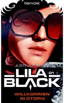 Lila Black 01: Willkommen in Otopia - Justina Robson