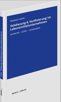 Validierung & Verifizierung im Lebensmittelunternehmen. praxisnah - sicher - verständlich - Matthias Lehrke  [Taschenbuch]