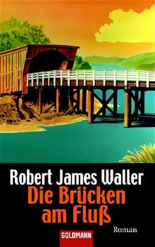 Die Brücken am Fluß. - Robert J. Waller