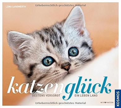 Katzenglück: Bestens versorgt ein Leben lang - Landwerth, Lena