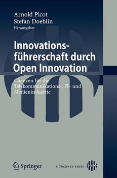 Innovationsführerschaft durch Open Innovation: Chancen für die Telekommunikations-, IT- und Medienindustrie (German Edition)