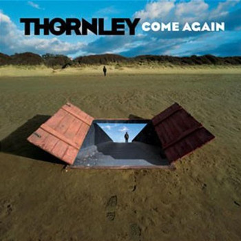 Thornley - Come Again
