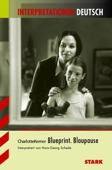 Interpretationshilfe Deutsch: Interpretationshilfen Deutsch  Kerner: Blueprint. Blaupause - Charlotte Kerner