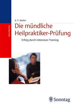 Die mündliche Heilpraktiker-Prüfung - Holler