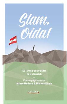 Slam, Oida!. 15 Jahre Poetry Slam in Österreich [Taschenbuch]