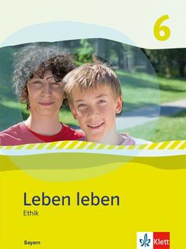 Leben leben / Leben Leben 6. Ausgabe Gymnasium. Ausgabe Gymnasium Bayern ab 2017 / Schülerband Klasse 6 [Gebundene Ausgabe]